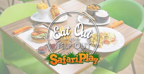 Eat Out to Help Out is here at Safari Play